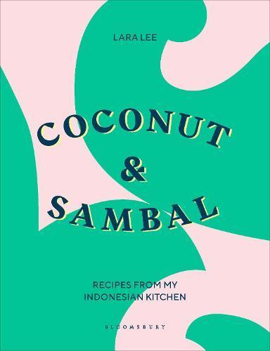 Coconut & Sambal: Recipes from myIndonesianKitchen