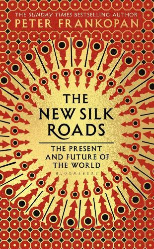 The New Silk Roads: The Present and Future oftheWorld