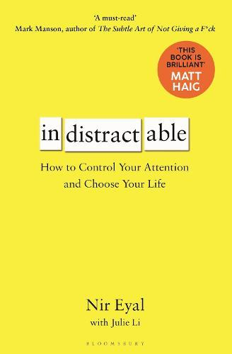 Indistractable: How to Control Your Attention and ChooseYourLife