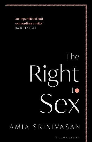 The Right to Sex: The Sunday Times Bestseller