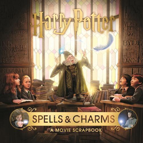 Harry Potter Spells & Charms: AMovieScrapbook