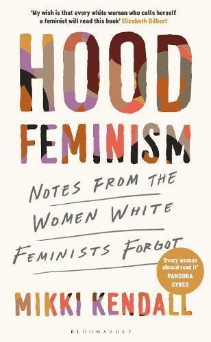 Hood Feminism: Notes from the Women WhiteFeministsForgot