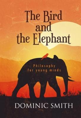 The Bird and the Elephant: Philosophy foryoungminds