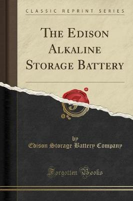 The Edison Alkaline Storage Battery (Classic Reprint) by Edison Storage  Battery Company