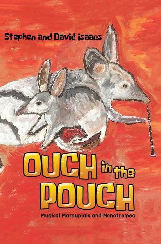 Ouch in the Pouch: Musical Marsupials and Monotremes