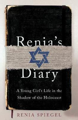 Renia's Diary: A Young Girl's Life in the Shadow oftheHolocaust