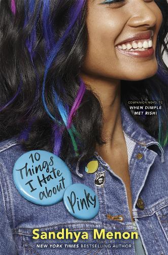 10 Things I Hate About Pinky: From the bestselling author of When Dimple Met Rishi
