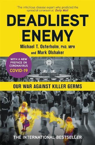 Deadliest Enemy: Our War AgainstKillerGerms