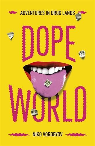Dope World: Adventures in Drug Lands