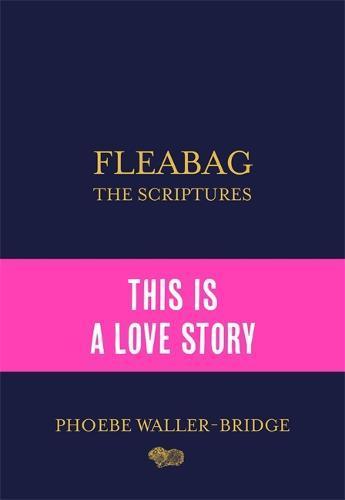 Fleabag: The Scriptures: The SundayTimesBestseller