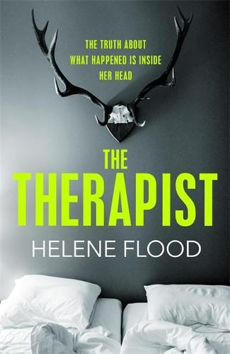 The Therapist: From the mind of a psychologist comes a chilling domestic thriller that gets under your skin.
