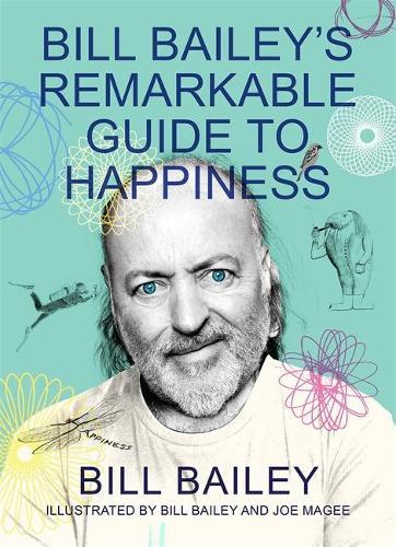 Bill Bailey's Remarkable GuidetoHappiness