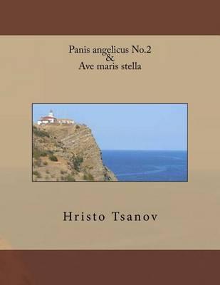 Panis Angelicus No.2 & AveMarisStella