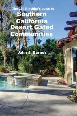 The 2016 Insider's guide to Southern California DesertGatedCommunities