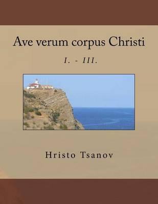 Ave Verum Corpus Christi I.-III.