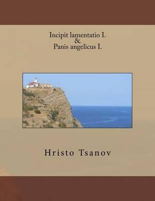 Incipit Lamentatio I. & PanisAngelicusI.