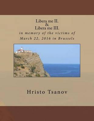 Libera Me II. & Libera Me III.: In Memory of the Victims of March 22, 2016inBrussels