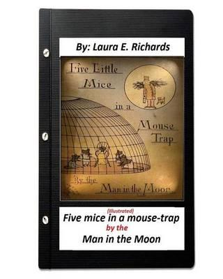 Five Mice in a Mouse-Trap: By the Man in the Moon: (Illustrated)(Children's)