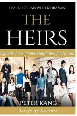 Learn Korean with Korean Dramas: The Heirs: Episode 1 Script and  Translation for Korean Language Learners by Peter Kang (National Donghwa  University