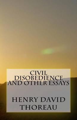 disobedience thoreau civil disobedience thoreau