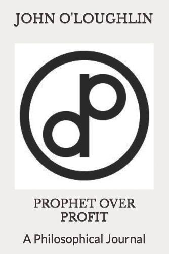 Prophet Over Profit: APhilosophicalJournal