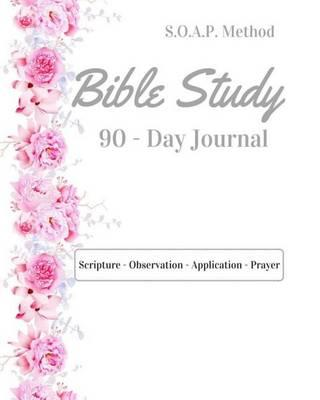 Bible Study: 90-Day S O A P  Journal by Rhonda McKnight