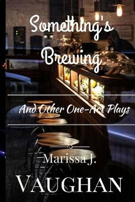 Something's Brewing and Other One-Act Plays