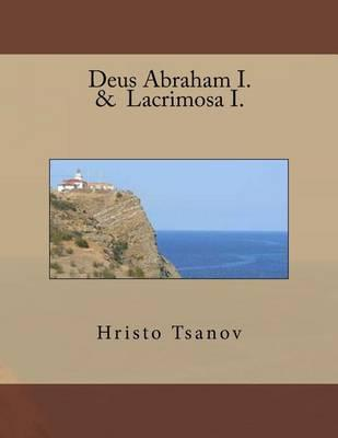 Deus Abraham I. &LacrimosaI.