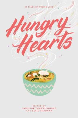 Hungry Hearts: 13 Tales of Food&Love