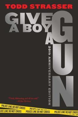 Give a Boy a Gun: 20th Anniversary Edition