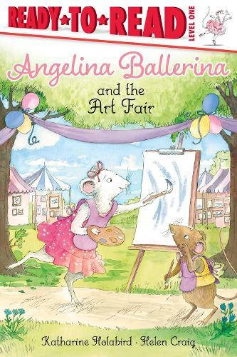 Angelina Ballerina and the Art Fair: Ready-to-Read Level 1