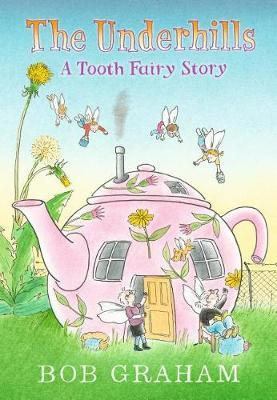 The Underhills: A ToothFairyStory