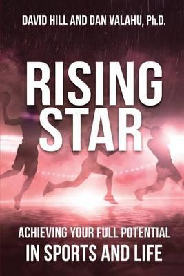 Rising Star: Achieving Your Full Potential in Sports and Life