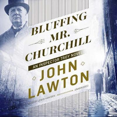 Bluffing Mr. Churchill Lib/E: An InspectorTroyNovel