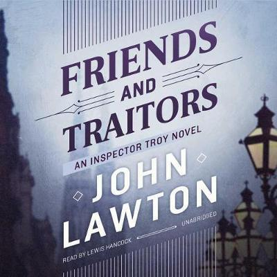 Friends and Traitors: An InspectorTroyNovel