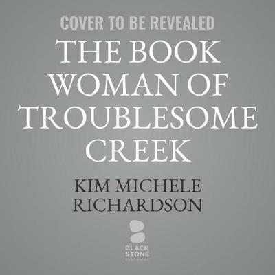 The Book Woman of TroublesomeCreekLib/E
