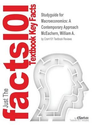 Studyguide for Macroeconomics: A Contemporary Approach by McEachern, William A., ISBN 9781305244269
