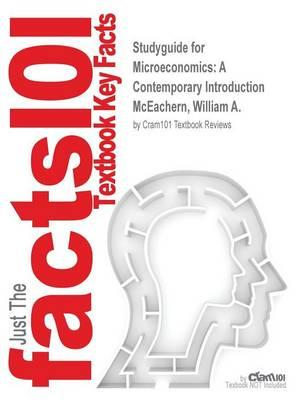 Studyguide for Microeconomics: A Contemporary Introduction by McEachern, William A.,ISBN9781305705210