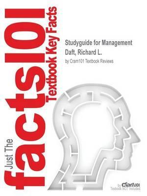 Studyguide for Management by Daft, Richard L., ISBN 9781305704923