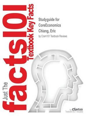 Studyguide for Coreeconomics by Chiang, Eric, ISBN 9781464143243