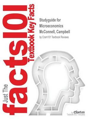 Studyguide for Microeconomics by McConnell, Campbell,ISBN9780077337841