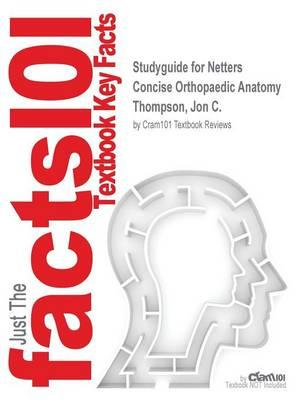 Studyguide for Netters Concise Orthopaedic Anatomy by Thompson, Jon C., ISBN 9780323429702
