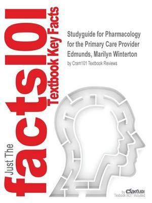 Studyguide for Pharmacology for the Primary Care Provider by Edmunds, Marilyn Winterton,ISBN9780323187138