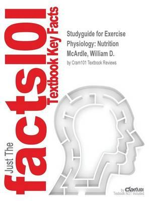Studyguide for Exercise Physiology: Nutrition by McArdle, William D., ISBN 9781451191554