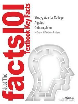 Studyguide for College Algebra by Coburn, John, ISBN 9781259309595