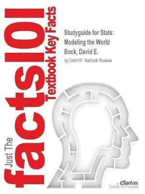 Studyguide for STATS: Modeling the World by Bock, David E., ISBN 9780321854018