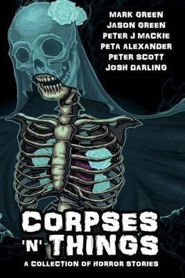 Corpses 'n' Things: Horror Anthology