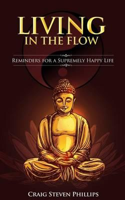Living in the Flow: Reminders for a SupremelyHappyLife