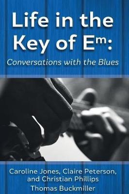 Life in the Key of Em: Conversations withtheBlues