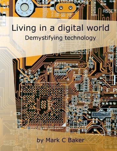 Living in a digital world:Demystifyingtechnology